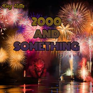 King Hitta - #2000AndSomething