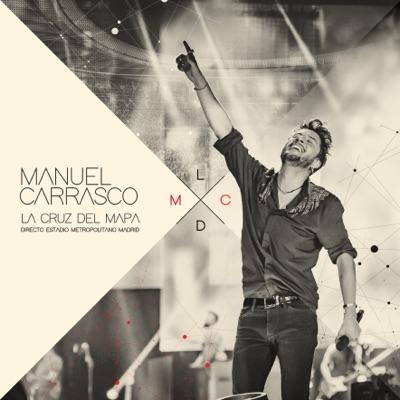 La Cruz del Mapa - En Directo desde Estadio Metropolitano, Madrid - Manuel Carrasco