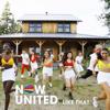 Now United - Like That  arte