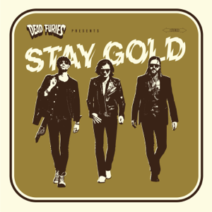 Dead Furies - Stay Gold