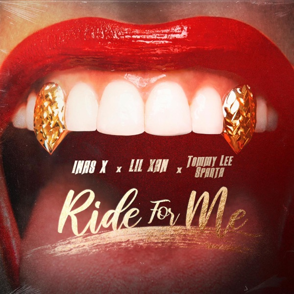 Ride for Me (feat. Tommy Lee Sparta & Lil Xan) - Single