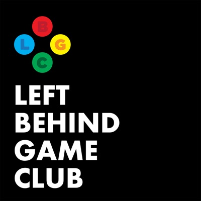 Left Behind Game Club: A Video Game Podcast | Podbay