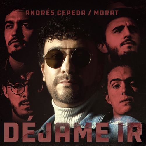 Andrés Cepeda & Morat – Déjame Ir – Single [iTunes Plus AAC M4A]
