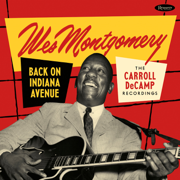 Back on Indiana Avenue: The Carroll DeCamp Recordings - Wes Montgomery - Wes Montgomery
