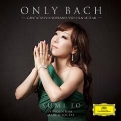 Only Bach - Cantatas For Soprano, Violin & Guitar