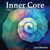 Inner Core - The Journey to Your True Self