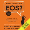 What the Heck is EOS?: A Complete Guide for Employees in Companies Running on EOS (Unabridged) AudioBook Download