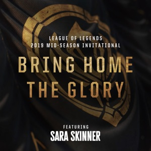 League of Legends - Bring Home the Glory feat. Sara Skinner