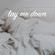 Lay Me Down - LiQWYD