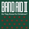 Band Aid II - Do They Know It's Christmas?