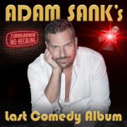Adam Sank's Last Comedy Album - Adam Sank - Adam Sank