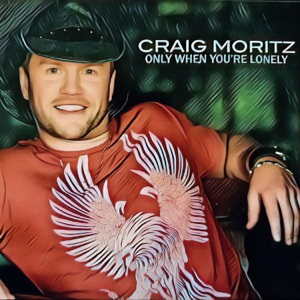 Craig Moritz - Only When You're Lonely - Line Dance Music
