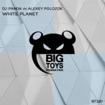 DJ Panda & Alexey Polozok - White Planet (Extended Mix) [DJ Panda vs. Alexey Polozok]