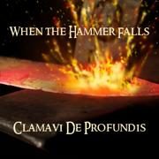 When the Hammer Falls - Clamavi De Profundis - Clamavi De Profundis