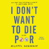 Michael Arceneaux - I Don't Want to Die Poor (Unabridged)  artwork
