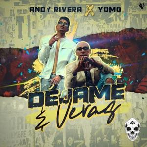 Yomo & Andy Rivera - Déjame y Veras