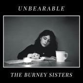 The Burney Sisters - Unbearable