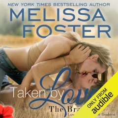 Taken by Love: Love in Bloom: The Bradens (Unabridged)