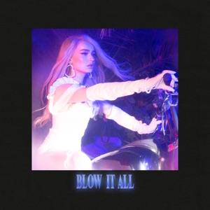Kim Petras - Blow It All