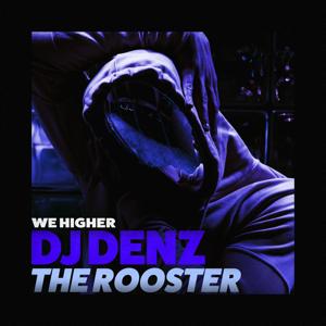 DJ DENZ The Rooster - We Higher