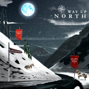 Marv OTM & Malik Bawa - Way up North - EP