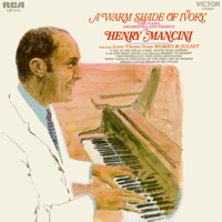 The Piano, Orchestra and Chorus of Henry Mancini - A Warm Shade of Ivory artwork