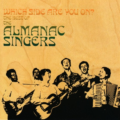 Which Side Are You On? The Best of the Almanac Singers - Almanac Singers
