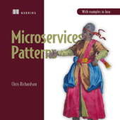 Microservices Patterns: With Examples in Java (Unabridged)