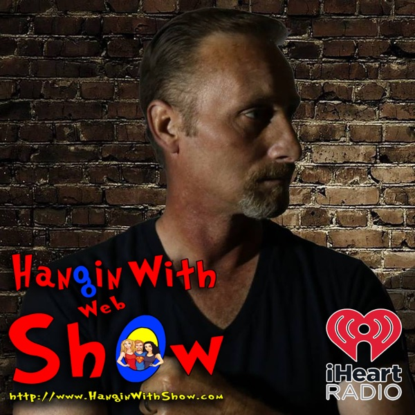Hangin With Web Show Radio Hour   Listen Free on Castbox