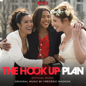 Frederic Magnon - The Hook Up Plan ( Music From the Netflix Original Series)