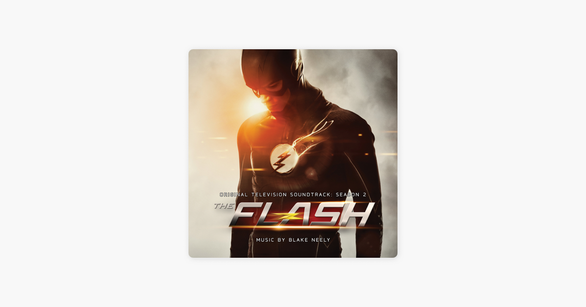 The Flash: Season 2 (Original Television Soundtrack) by Blake Neely