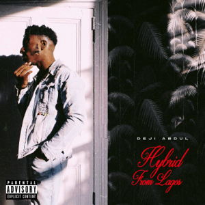 Deji Abdul - Hybrid from Lagos - EP