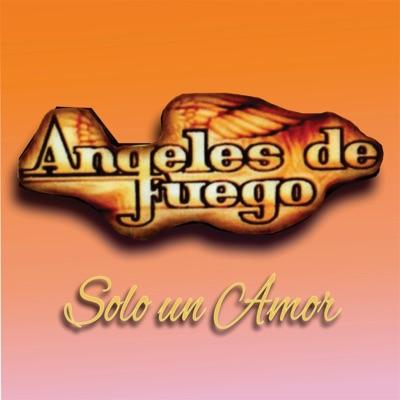 Solo Un Amor - Angeles De Fuego