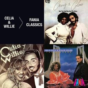 Celia Cruz & Willie Colón - Fania Classics: Celia Cruz & Willie Colón