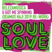 Belezamusica - U Got Me Spinning (Seamus Haji 2019 Extended Re-Work)
