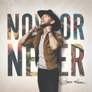 Brett Kissel – Now or Never [iTunes Plus AAC M4A]
