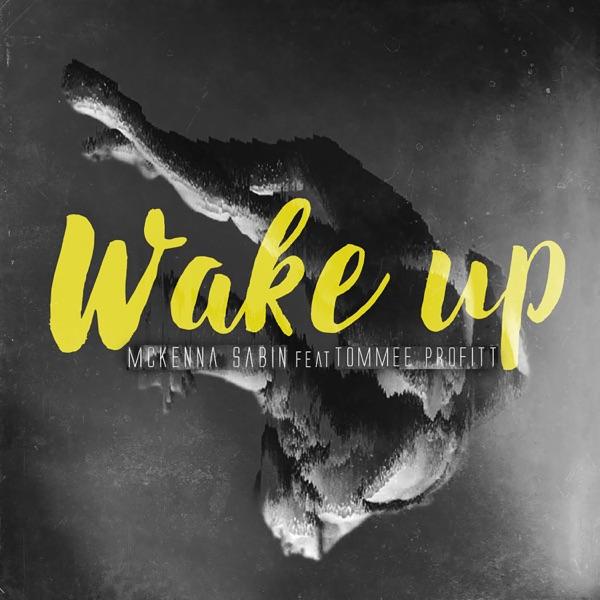 Wake Up (feat. Tommee Profitt) - Single