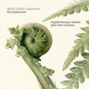 J.S. Bach: Concertos - Kati Debretzeni, English Baroque Soloists & John Eliot Gardiner - Kati Debretzeni, English Baroque Soloists & John Eliot Gardiner
