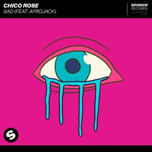 Chico Rose - Sad feat. Afrojack