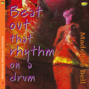 Madeline Bell & Netherlands Metropole Orchestra - Beat out That Rhythm on a Drum