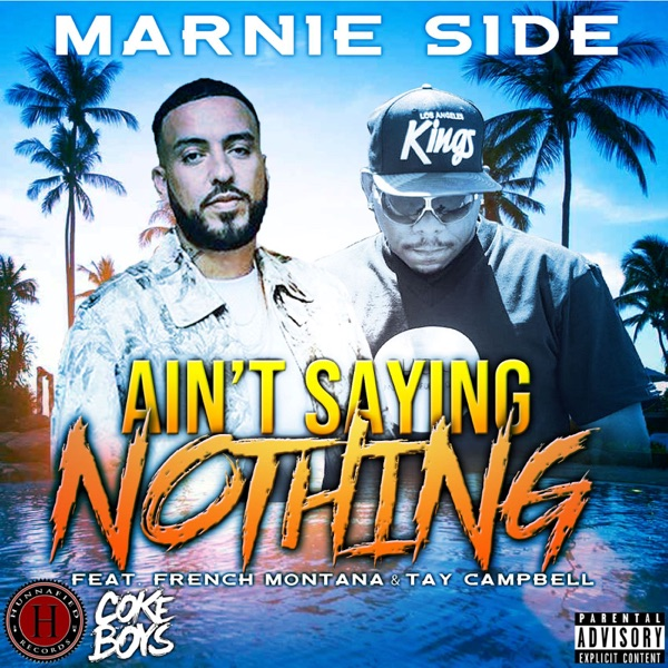 Ain't Saying Nothing (feat. French Montana & Tay Campbell) - Single