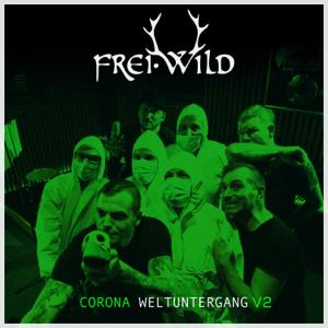 Frei.Wild - Corona Weltuntergang V2
