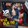 Y Le Dije No (feat. Sergio George) - Single