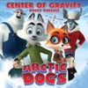 Center of Gravity (End Title from the Animated Feature Arctic Dogs) - Single