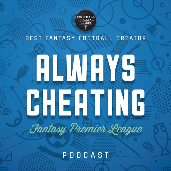 Always Cheating FPL Podcast