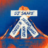 Taki Taki (feat. Cardi B) - DJ Snake, Selena Gomez & Ozuna