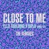 Close to Me The Remixes feat Diplo Swae Lee EP