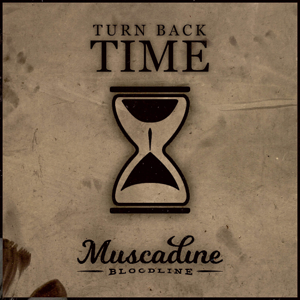 Muscadine Bloodline - Turn Back Time - EP