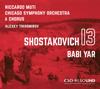 "Shostakovich: Symphony No. 13 in B-Flat Minor, Op. 113 ""Babi Yar"" (Live) - Riccardo Muti, Chicago Symphony Orchestra, Chicago Symphony Chorus & Alexey Tikhomirov"