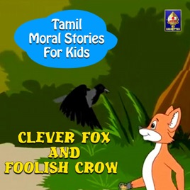 Tamil Moral Stories For Kids - Clever Fox and Foolish Crow - Single by  Rajesh Kumar C